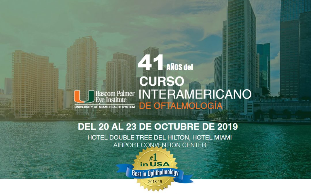 Por qué no puedes perderte el XLI Inter-American Course in Clinical Ophthalmology