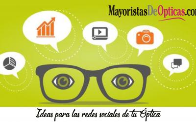Ideas para las Redes Sociales de tu Óptica