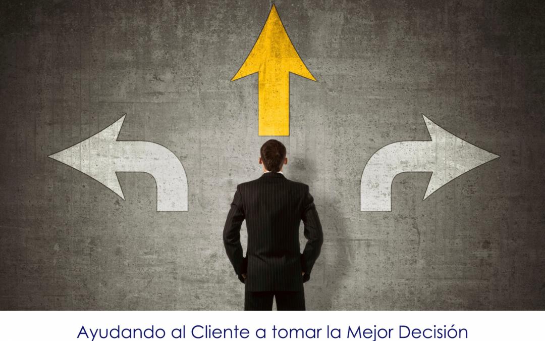 Ayudando al Cliente a Tomar la Mejor Decisión