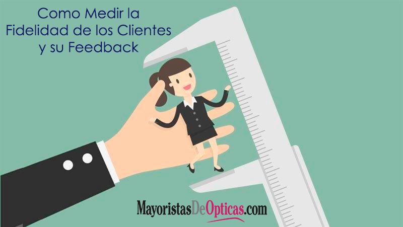 Como Medir la Fidelidad de los Clientes y su Feedback